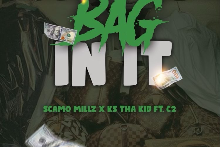 KS Tha Kid x Scamo Millz ft C2 - Bag In It Single